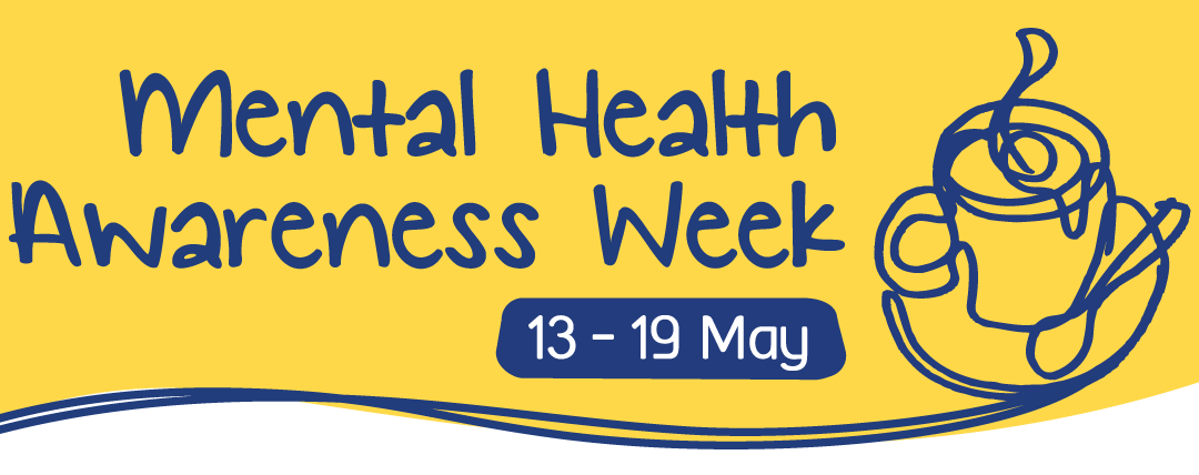 Mental Health Awareness Week 2019!