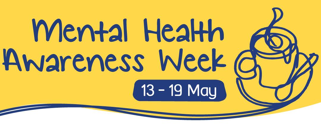 Mental Health Awareness Week 2019!